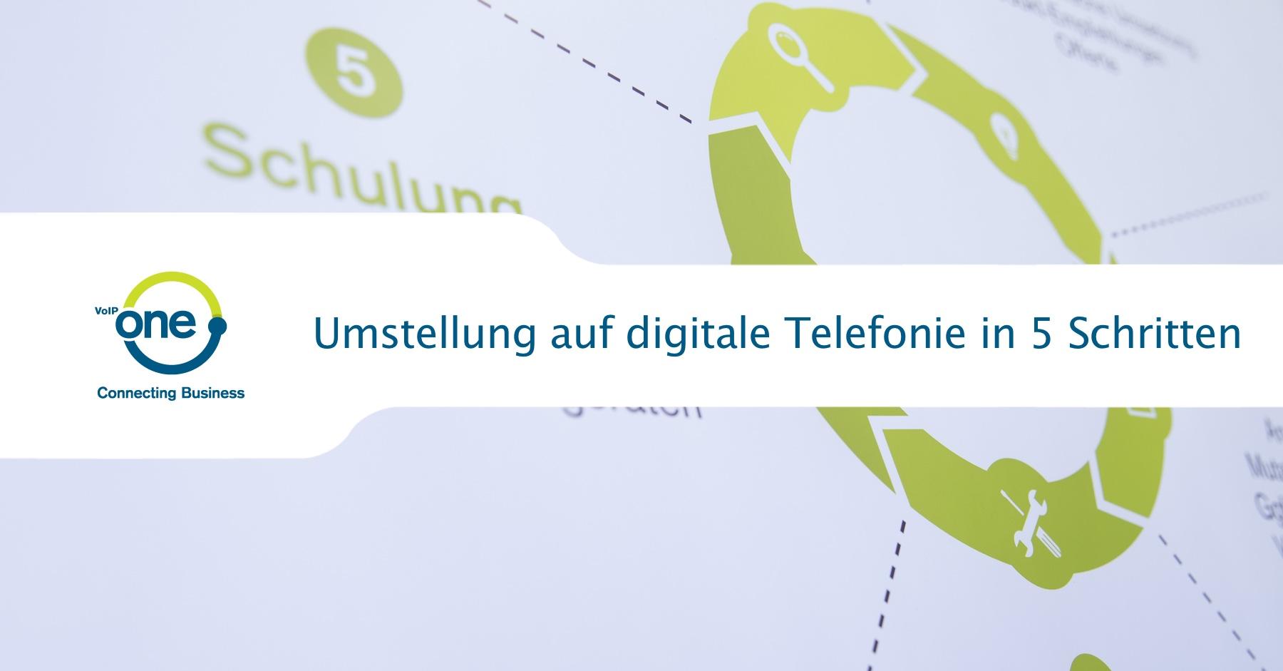 Umstellung auf digitale Telefonie in 5 Schritten