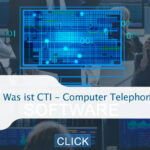 Was ist CTI (Computer Telephony Integration)?